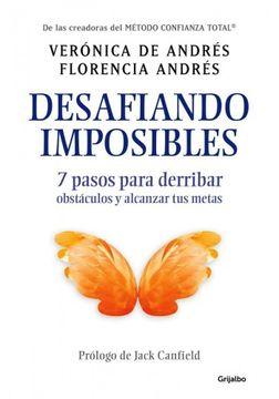 portada Desafiando Imposibles, 7 Pasos Para Derribar Obstaculos y Alcanzar tus Metas