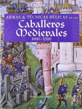 portada Armas y Técnicas Bélicas de los Caballeros Medievales 1000-1500: Weapons & Fighting Techniques of the Medieval Warrior 1000-1500 ad