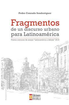 """portada Fragmentos de un Discurso Urbano Para Latinoamérica. Premio Concurso de Ensayo """"Latinoamérica a Debate"""" 2018"""