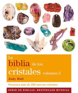 portada La Biblia de los Cristales. Volumen 2: Presenta más de 200 Nuevos Cristales (Biblias)