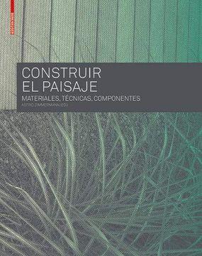 portada Construir el Paisaje: Materiales, Tecnicas y Componentes Estructurales