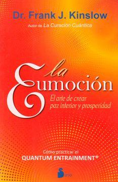 portada La Eumoción: El Arte de Crear paz Interior y Prosperidad (Autoayuda (Sirio))