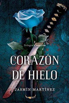 portada Corazón de Hielo: Un Demonio También Puede Llevarte al Cielo: 1 (Trilogía Corazón)