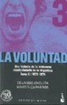 portada 3. La Voluntad  la Patria Socialista. Una Historia de la Militancia Revolucionaria en la Argentina  1973 - 1974