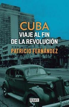 portada Cuba. Viaje al fin de la Revolución