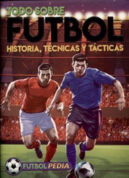 portada Todo Sobre Futbol. Historias, Tecnicas y Tacticas