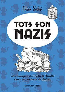 """portada Tots són Nazis: Com Espanya es va Omplir de """"Feixistes"""" Abans que Arribessin els Feixistes (Reservoir Gráfica) (libro en Catalán)"""