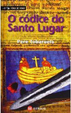 portada O Códice Do Santo Lugar (Infantil E Xuvenil - Fóra De Xogo)