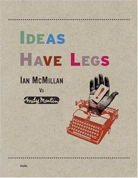 portada Ideas Have Legs: Ian Mcmillan vs Andy Martin (libro en Inglés)