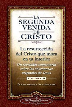 portada La Segunda Venida de Cristo (Vol. Ii) (The Second Coming of Christ, Vol. Ii - Spanish Version): La Resurrecion del Cristo que Mora en tu Interior