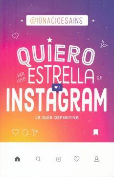 portada Quiero ser una Estrella de Instagram. La Guia Definitiva