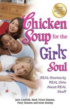 portada chicken soup for the girl's soul: real stories by real girls about real stuff