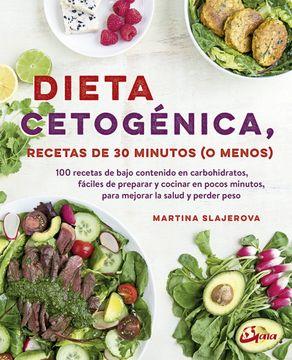 portada Dieta Cetogénica, Recetas de 30 Minutos o Menos. 100 Recetas de Bajo Contenido en Carbohidratos, Fácil de Preparar y Cocinar en Pocos Minutos, Para Mejorar la Salud y Perder Peso (Nutrición y Salud)