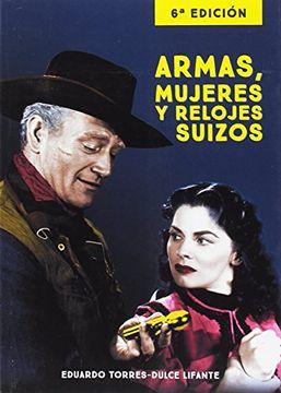portada ARMAS, MUJERES Y RELOJES SUIZOS 6ª EDICION