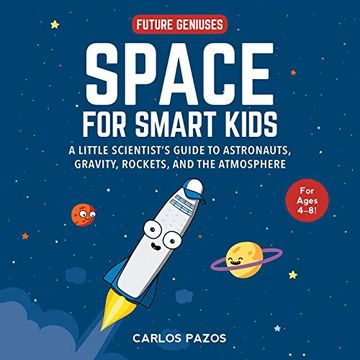 portada Space for Smart Kids: A Little Scientist's Guide to Astronauts, Gravity, Rockets, and the Atmosphere (libro en Inglés)