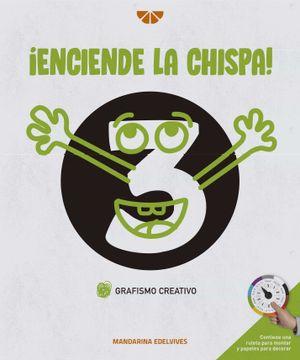 portada Enciende la Chispa!  Grafismo Creativo 3 (Cuadernos Grafismo Creativo)