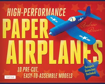portada High-Performance Paper Airplanes Kit: 10 Pre-Cut, Easy-To-Assemble Models: Kit With Pop-Out Cards, Paper Airplanes Book, & Catapult Launcher: Great for Kids and Parents! (libro en Inglés)