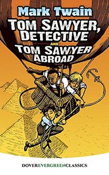 portada Tom Sawyer, Detective and tom Sawyer Abroad (Dover Children's Evergreen Classics) (libro en inglés)