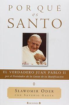 portada Por que es Santo. El Verdadero Juan Pablo II