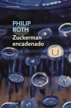portada Zuckerman Encadenado (Contiene: La Visita al Maestro; Zuckerman d Esencadenado y la Leccion de Antomia)