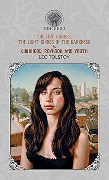 portada The Live Corpse, the Light Shines in the Darkness & Childhood, Boyhood and Youth (libro en Inglés)