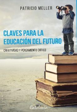 portada Claves Para la Educación del Futuro. Creatividad y Pensamiento Crítico