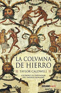 portada La Columna de Hierro. Ciceron y el Esplendor del Imperio Romano