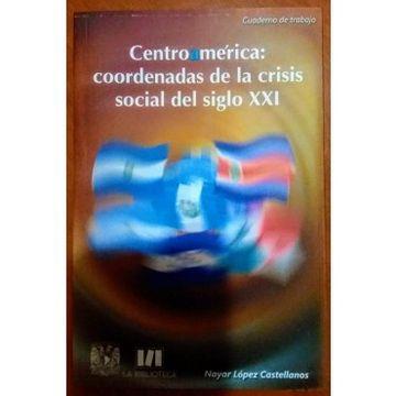 portada Centroamerica: Coordenadas de la Crisis Social del Siglo xxi
