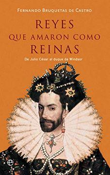 portada Reyes que Amaron Como Reinas: De Julio César al Duque de Windsor