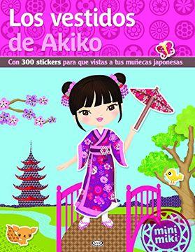 portada Los Vestidos de Akiko: Con 300 Stickers Para que Vistas a tus Muñecas Japonesas