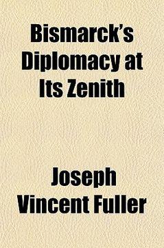 portada bismarck's diplomacy at its zenith