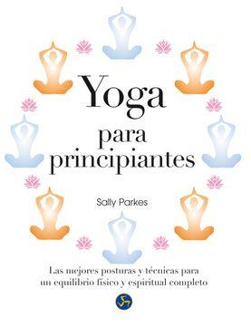 portada Yoga Para Principiantes. Las Mejores Posturas y Técnicas Para un Equilibrio Físico y Espiritual Completo