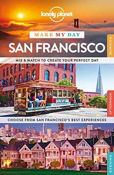 portada Lonely Planet Make my day san Francisco (Travel Guide) (libro en inglés)