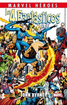 portada Los 4 Fantásticos de John Byrne 1 (Marvel Héroes)