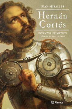 portada Hernán Cortés. Inventor de México