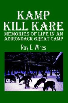portada kamp kill kare: memories of life in an adirondack great camp