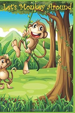 """portada Let's Monkey Around: 124 Page Softcover, has Lined Pages With a Monkey Border, College Rule Composition (6"""" x 9 """") Four in Jungle (libro en inglés)"""