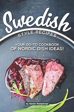 portada Swedish Style Recipes: Your Go-To Cookbook of Nordic Dish Ideas! (libro en inglés)