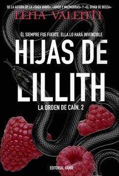 portada Hijas de Lillith: Él Siempre fue Fuerte. Ella lo Hará Invencible.