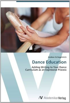portada Dance Education: Adding Writing to Your Dance  Curriculum as an Expressive Process