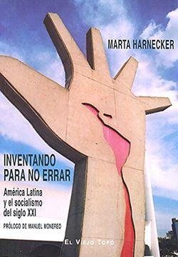 portada Inventando Para no Errar: America Latina y el Socialismo del Sigl o xxi (el Viejo Topo)