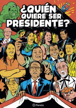 portada ¿Quién quiere ser Presidente?