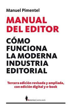 portada Manual del Editor: Cómo Funciona la Moderna Industria Editorial (Manuales (Berenice))