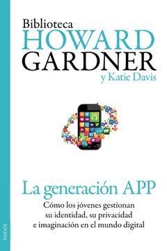 portada La Generación app: Cómo los Jóvenes Gestionan su Identidad, su Privacidad y su Imaginación en el Mundo Digital