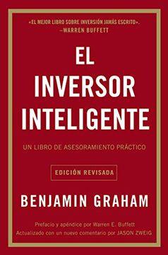 portada El Inversor Inteligente: Un Libro de Asesoramiento Práctico = the Intelligent Investor