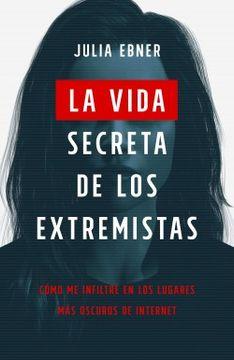 portada La vida secreta de los extremistas