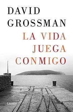 Libro La vida juega conmigo, David Grossman, ISBN 9788426407511. Comprar en Buscalibre