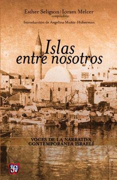 portada Islas Entre Nosotros. Voces de la Narrativa Contemporánea Israelí (Tezontle)
