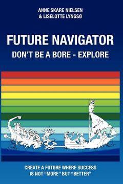 portada future navigator - don't be a bore - explore