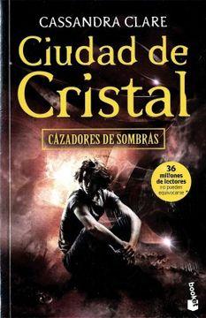 portada Cazadores de Sombras 3. Ciudad de Cristal